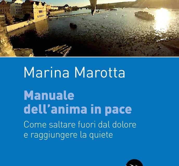 """""""Manuale dell'anima in pace"""" il libro di Marina Marotta per la ricerca della felicità interiore"""