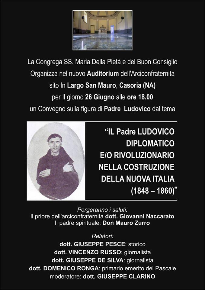 """""""Padre Ludovico rivoluzionario…"""" il 26 giugno importante convegno a Casoria"""