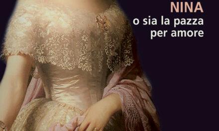 """Nina o sia la pazza per amore"""" l'ultimo romanzo storico di Anita Curci"""